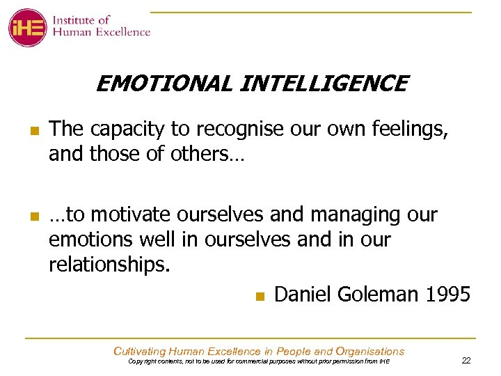 EMOTIONAL INTELLIGENCE n n The capacity to recognise our own feelings, and those of