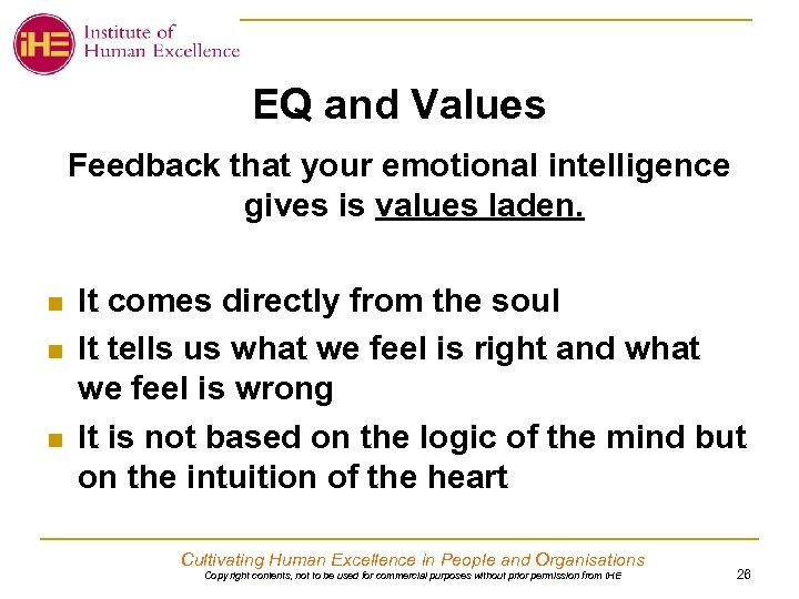 EQ and Values Feedback that your emotional intelligence gives is values laden. n n
