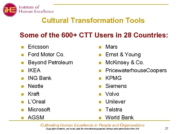 Cultural Transformation Tools Some of the 600+ CTT Users in 28 Countries: n n