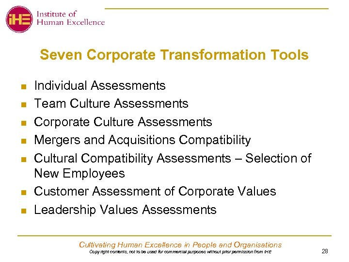Seven Corporate Transformation Tools n n n n Individual Assessments Team Culture Assessments Corporate