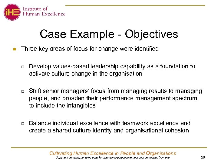Case Example - Objectives n Three key areas of focus for change were identified