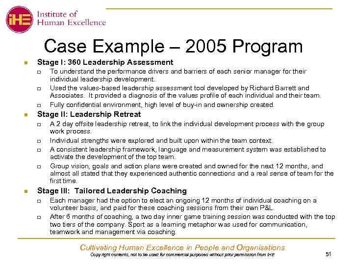 Case Example – 2005 Program n Stage I: 360 Leadership Assessment q q q