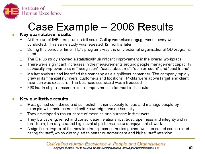 Case Example – 2006 Results n Key quantitative results q q q n At