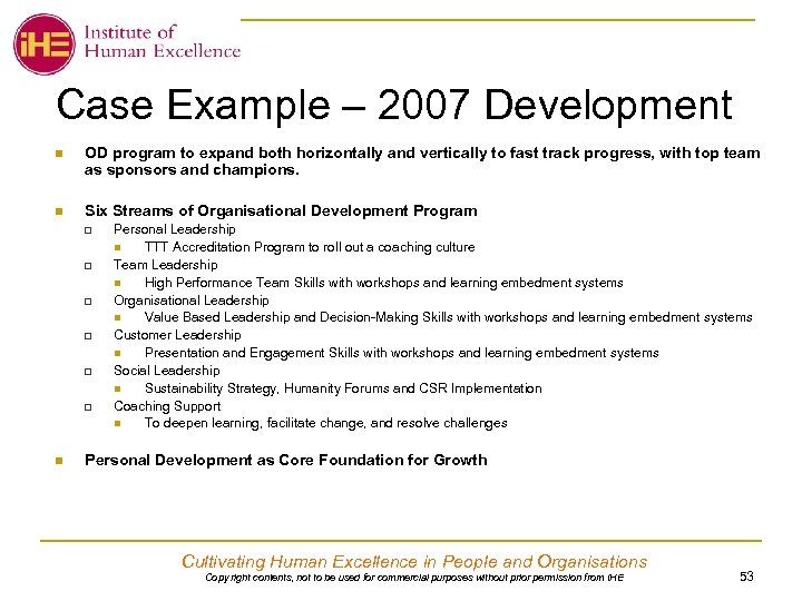 Case Example – 2007 Development n OD program to expand both horizontally and vertically