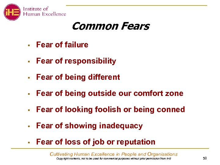Common Fears § Fear of failure § Fear of responsibility § Fear of being