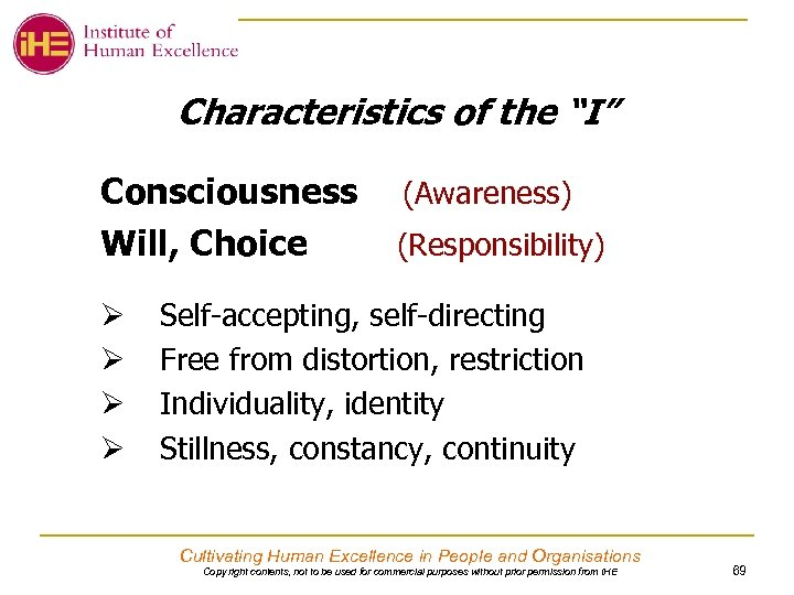"Characteristics of the ""I"" Consciousness Will, Choice Ø Ø (Awareness) (Responsibility) Self-accepting, self-directing Free"
