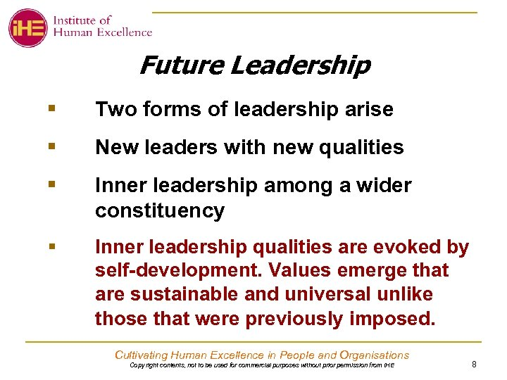 Future Leadership § Two forms of leadership arise § New leaders with new qualities
