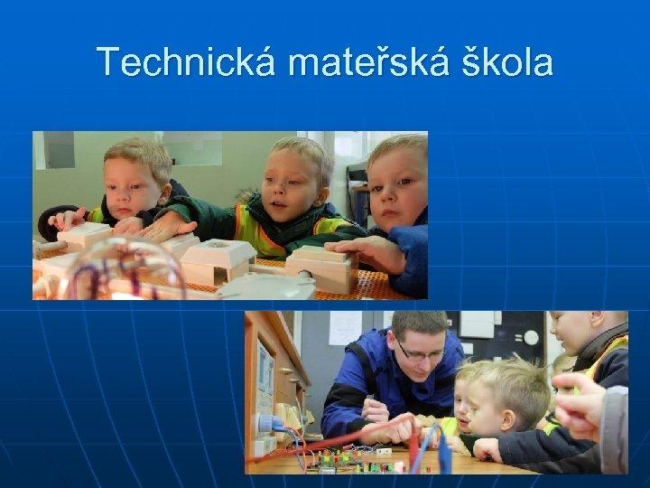 Technická mateřská škola