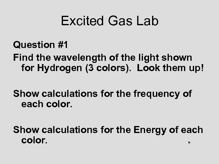 Excited Gas Lab Question #1 Find the wavelength of the light shown for Hydrogen