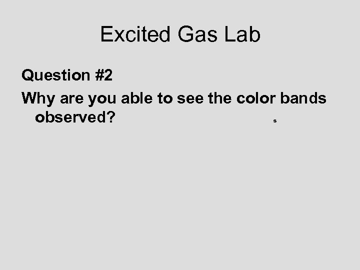 Excited Gas Lab Question #2 Why are you able to see the color bands