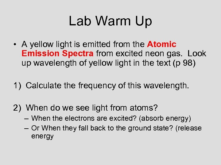 Lab Warm Up • A yellow light is emitted from the Atomic Emission Spectra