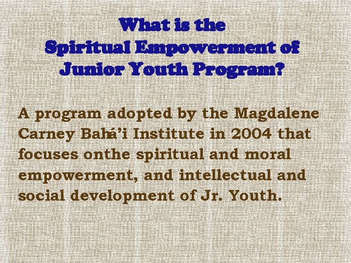 What is the Spiritual Empowerment of Junior Youth Program? A program adopted by the
