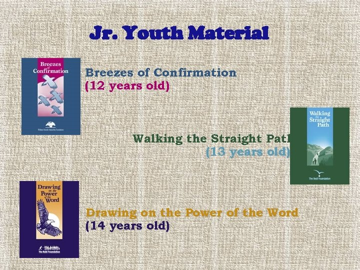 Jr. Youth Material Breezes of Confirmation (12 years old) Walking the Straight Path (13