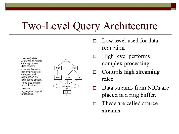 Two-Level Query Architecture o o o Low level used for data reduction High level