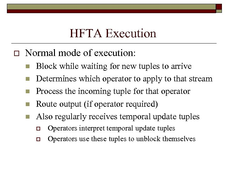 HFTA Execution o Normal mode of execution: n n n Block while waiting for