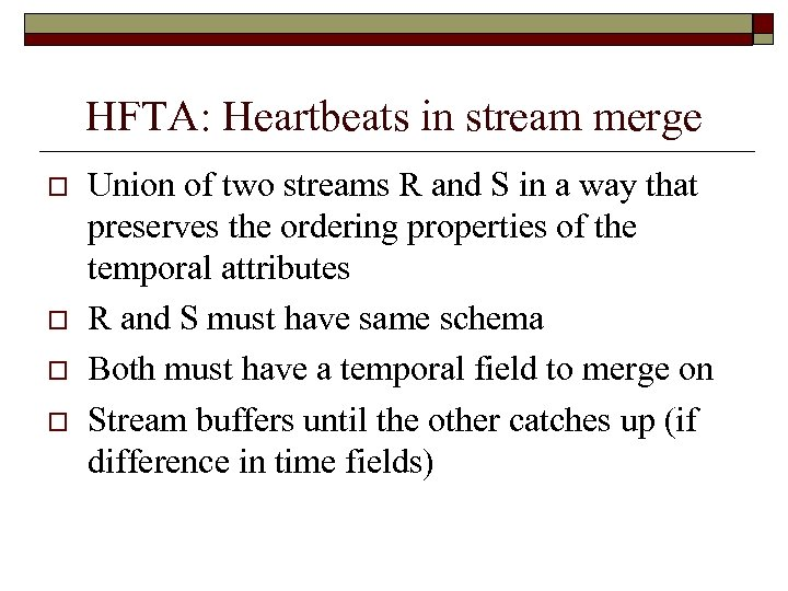 HFTA: Heartbeats in stream merge o o Union of two streams R and S