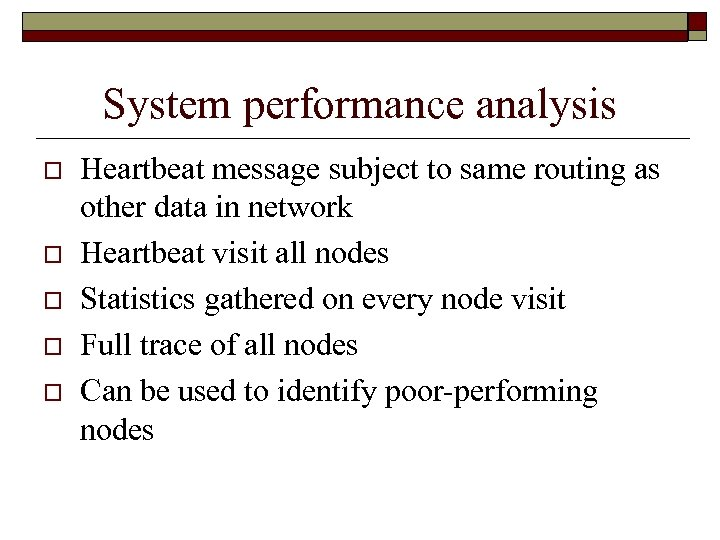 System performance analysis o o o Heartbeat message subject to same routing as other