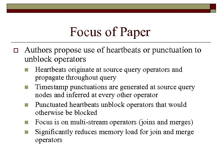 Focus of Paper o Authors propose use of heartbeats or punctuation to unblock operators