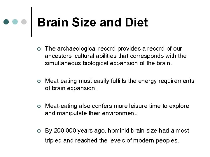 Brain Size and Diet ¢ The archaeological record provides a record of our ancestors'