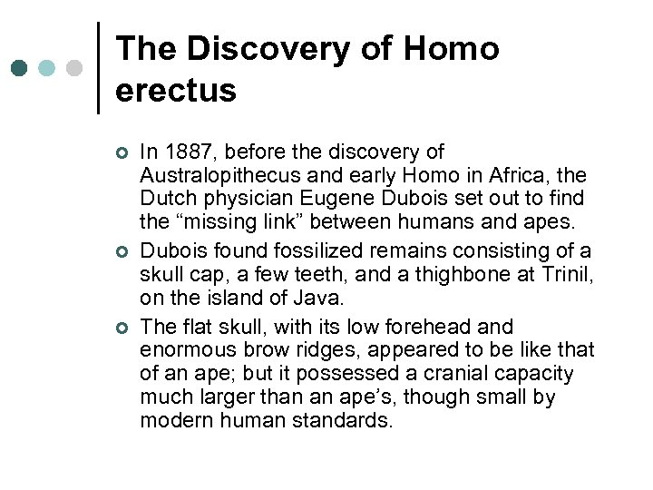 The Discovery of Homo erectus ¢ ¢ ¢ In 1887, before the discovery of
