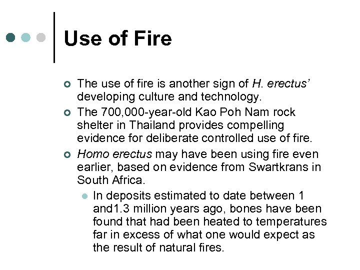 Use of Fire ¢ ¢ ¢ The use of fire is another sign of