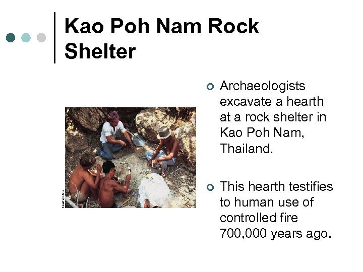 Kao Poh Nam Rock Shelter ¢ Archaeologists excavate a hearth at a rock shelter