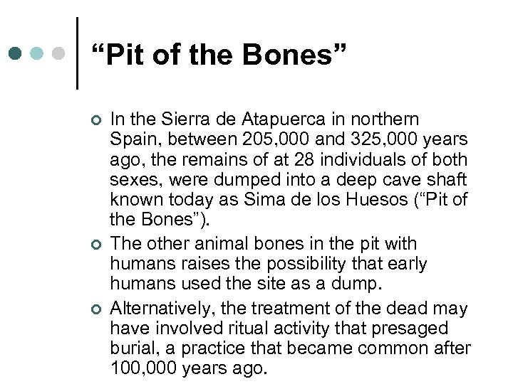 """Pit of the Bones"" ¢ ¢ ¢ In the Sierra de Atapuerca in northern"