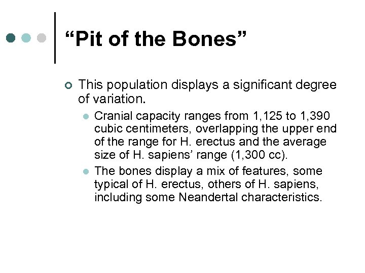 """""""Pit of the Bones"""" ¢ This population displays a significant degree of variation. l"""