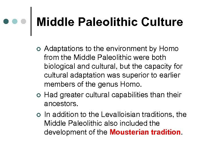 Middle Paleolithic Culture ¢ ¢ ¢ Adaptations to the environment by Homo from the