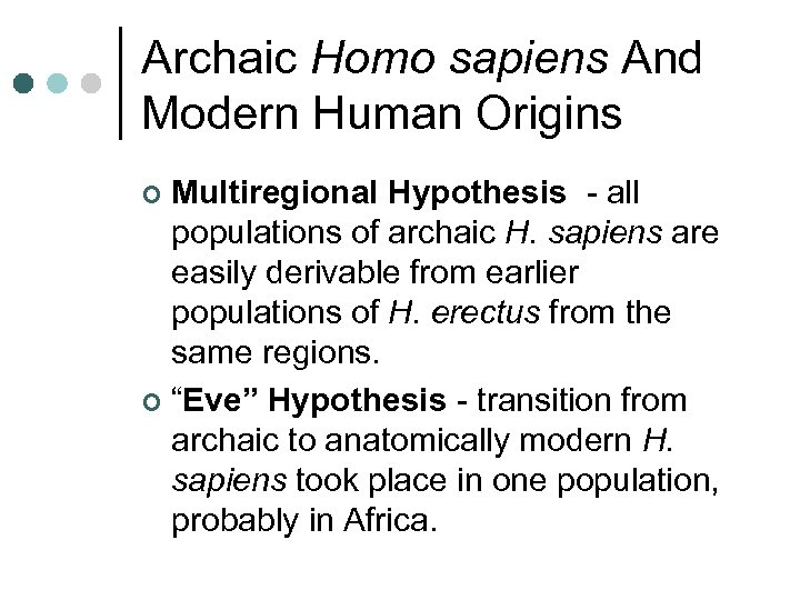 Archaic Homo sapiens And Modern Human Origins Multiregional Hypothesis - all populations of archaic