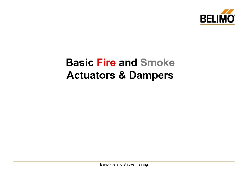Basic Fire and Smoke Actuators & Dampers Basic Fire and Smoke Training