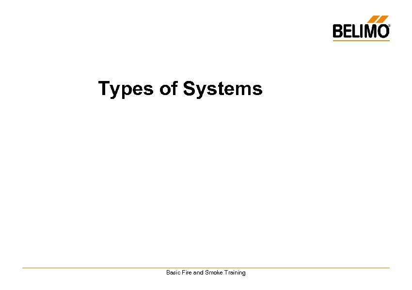 Types of Systems Basic Fire and Smoke Training