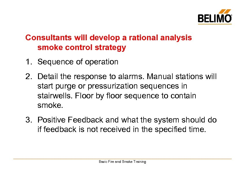 Consultants will develop a rational analysis smoke control strategy 1. Sequence of operation 2.