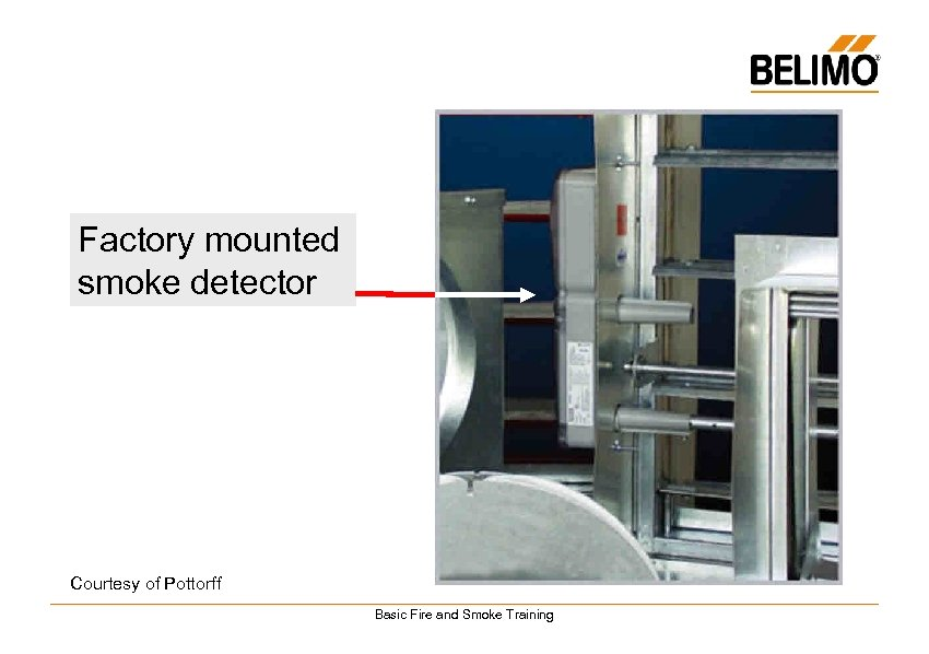 Factory mounted smoke detector Courtesy of Pottorff Basic Fire and Smoke Training