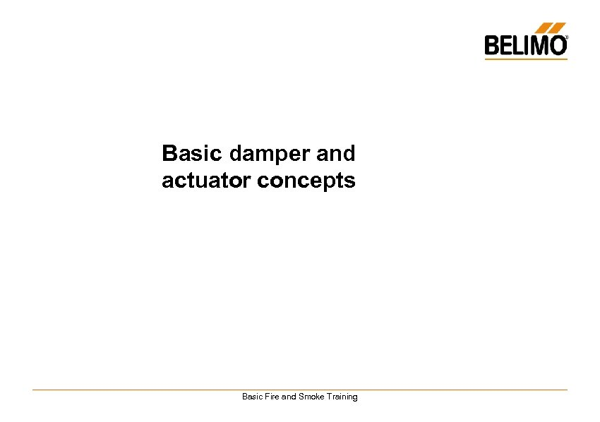 Basic damper and actuator concepts Basic Fire and Smoke Training
