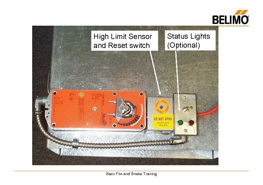 High Limit Sensor and Reset switch Basic Fire and Smoke Training Status Lights (Optional)