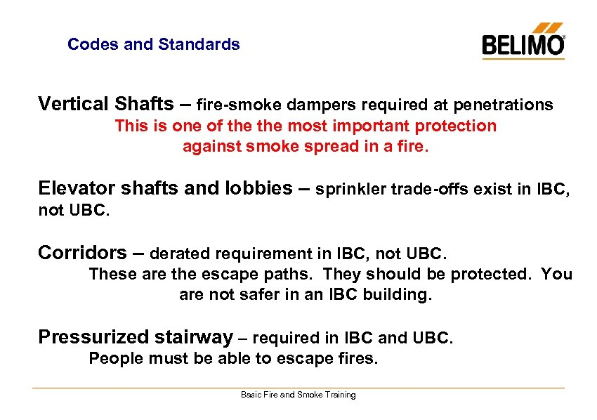 Codes and Standards Vertical Shafts – fire-smoke dampers required at penetrations This is one