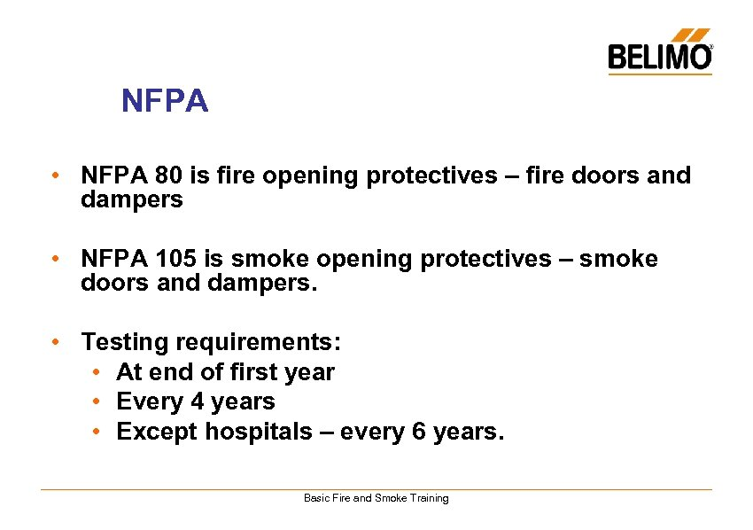NFPA • NFPA 80 is fire opening protectives – fire doors and dampers •