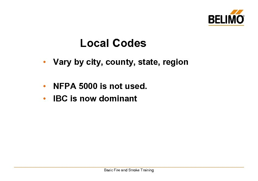 Local Codes • Vary by city, county, state, region • NFPA 5000 is not