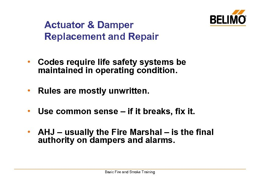Actuator & Damper Replacement and Repair • Codes require life safety systems be maintained