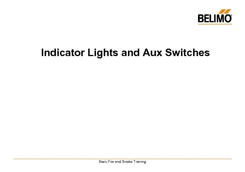 Indicator Lights and Aux Switches Basic Fire and Smoke Training