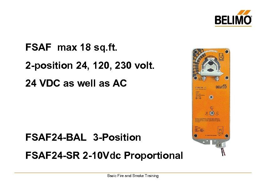 FSAF max 18 sq. ft. 2 -position 24, 120, 230 volt. 24 VDC as