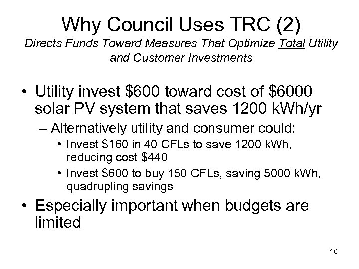 Why Council Uses TRC (2) Directs Funds Toward Measures That Optimize Total Utility and