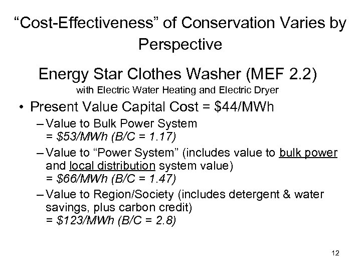"""""""Cost-Effectiveness"""" of Conservation Varies by Perspective Energy Star Clothes Washer (MEF 2. 2) with"""