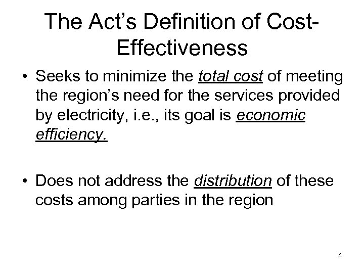 The Act's Definition of Cost. Effectiveness • Seeks to minimize the total cost of