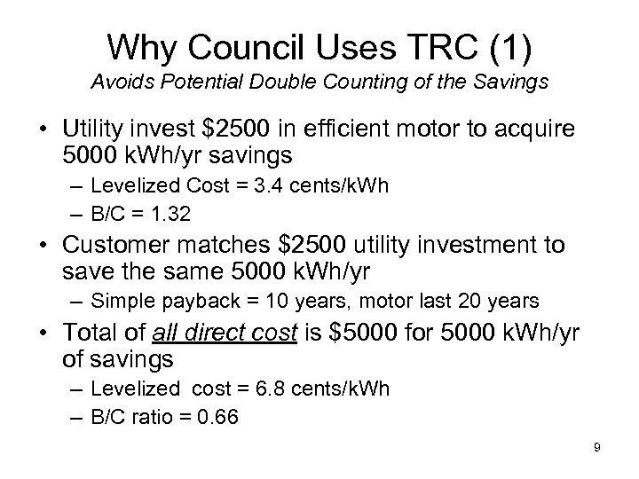 Why Council Uses TRC (1) Avoids Potential Double Counting of the Savings • Utility