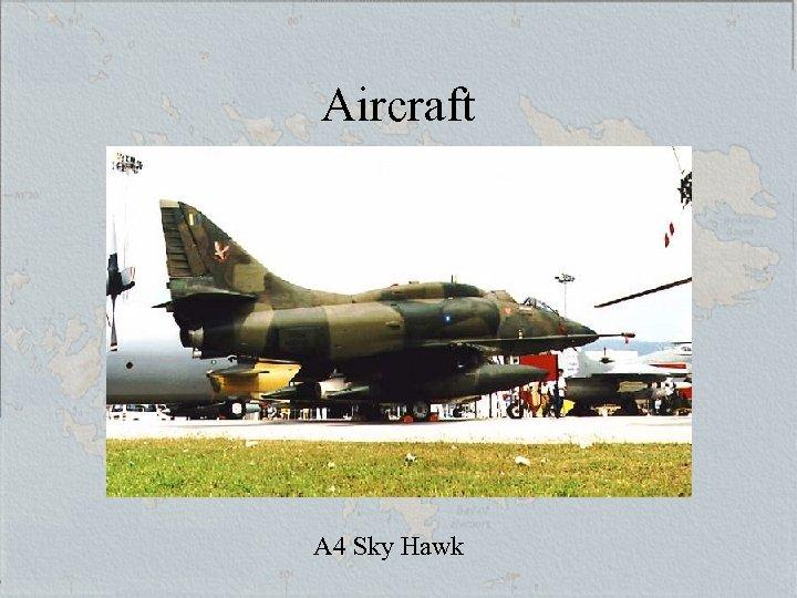 Aircraft A 4 Sky Hawk