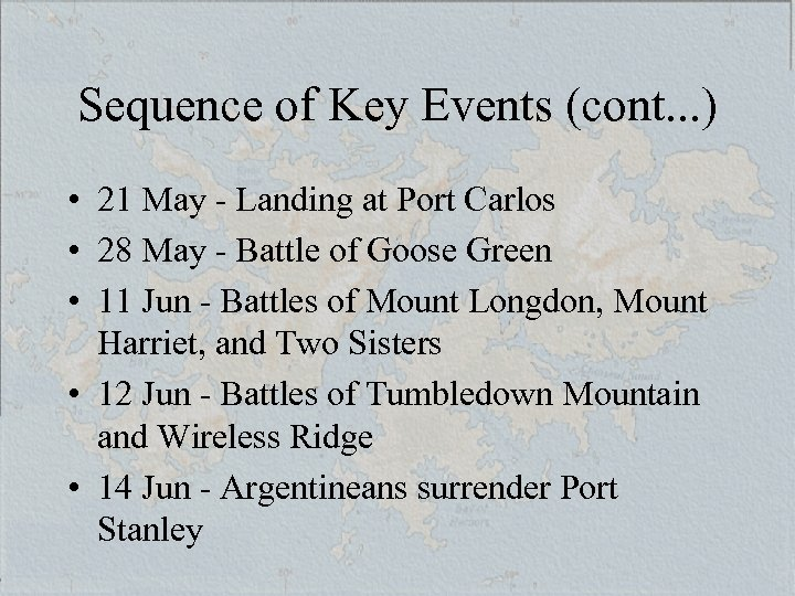 Sequence of Key Events (cont. . . ) • 21 May - Landing at