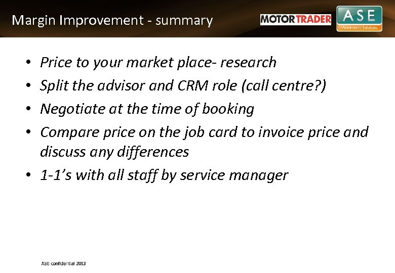 Margin Improvement - summary Price to your market place- research Split the advisor and