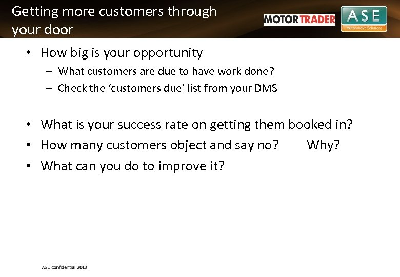 Getting more customers through your door • How big is your opportunity – What